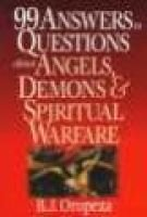 99 Answers to Questions about Angels and Demons (Paperback): B.J. Orpeza