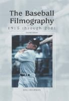 The Baseball Filmography - 1915 Through 2001 (Hardcover, 2nd Revised edition): Hal Erickson