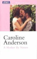 A Mother by Nature (Paperback): Caroline Anderson
