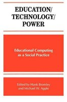 Education/Technology/Power - Educational Computing as a Social Practice (Paperback): Michael W Apple, Hank Bromley