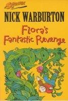 Flora's Fantastic Revenge (Paperback, New edition): Nick Warburton