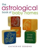 The Astrological Book of Baby Names (Paperback): Catherine Osbond