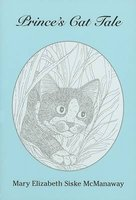 Prince's Cat Tale (Paperback, illustrated edition): Mary Elizabeth Siske McManaway
