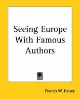 Seeing Europe With Famous Authors (Paperback): Francis W. Halsey