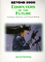 Computers of the Future - Intelligent Machines and Virtual Reality (Paperback): David Darling
