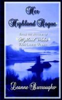 Her Highland Rogue (Paperback): Leanne Burroughs
