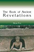 The Book of Ancient Revelations (Paperback, illustrated edition): Hugh Fox