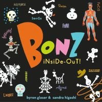 Bonz Inside-Out! - A Rhythm, Rhyme and Reason Bone-Anza! (Hardcover): Higashi Glaser, Sandra Higashi