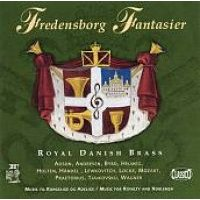 Royal Danish Brass - Fredensborg Fantasier (CD): Various Artists, Royal Danish Brass
