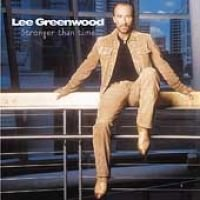 Lee Greenwood - Stronger Than Time (CD): Lee Greenwood