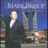 Mark Bishop - Just Pay Attention (CD): Mark Bishop