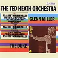 Ted Heath - Salute to Glenn Miller / Ted Salutes the Duke (CD): Ted Heath