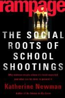 Rampage - The Social Roots of School Shootings (Hardcover): Katherine S. Newman