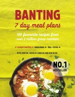 BANTING 7 Day Meal Plans - 100 Favourite Recipes From Over 2 Million Group Members (Paperback): Rita Venter, Natalie Lawson,...