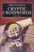 How to Solve Cryptic Crosswords (Paperback, Reissue): Kevin Skinner