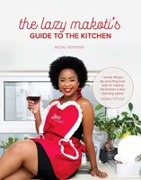 The Lazy Makoti's Guide To The Kitchen (Paperback): Mogau Seshoene