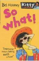 So What! (Paperback): Bel Mooney