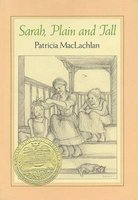 "Sarah, Plain and Tall (Hardcover, 1st ed): Patricia MacLachlan, ""Patricia"""