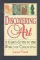 Discovering Art - A User's Guide to the World of Collecting (Paperback): Jeanne Frank