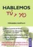 Hablemos Tz y Yo - Una Invitacisn Al Coloquio Entre La Pareja y En Grupos de Matrimonios (Spanish, Paperback): Fernando Campillo