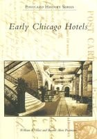 Early Chicago Hotels (Paperback): William R. Host, Brooke Ahne Portmann