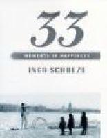 33 Moments of Happiness (Hardcover): Ingo Schulze