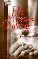 His Greatest Challenge (Paperback): Tina Dike