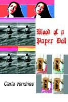 Blood of a Paper Doll - Poetry (Paperback): Carla I. Vendries