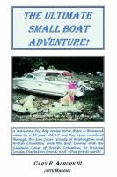 The Ultimate Small Boat Adventure! (Paperback): Cary R Alburn