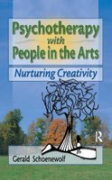 Psychotherapy with People in the Arts - Nurturing Creativity (Paperback): Terry S. Trepper, Gerald Schoenewolf
