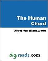 The Human Chord (Electronic book text): Algernon Blackwood