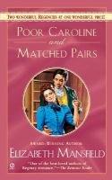 Poor Caroline / Matched Pairs (Paperback): Elizabeth Mansfield