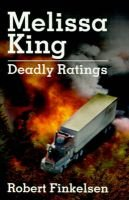 Melissa King - Deadly Ratings (Paperback): Robert Finkelsen