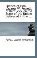 Speech of Hon. Lazarus W. Powell, of Kentucky, on the State of the Union - Delivered in the ... (Paperback): Powell Lazurus...