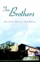 Two Brothers (Paperback): Mildred Maylea MacBride