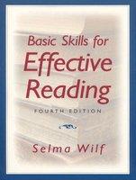 Basic Skills for Effective Reading (Paperback, 4th Ed): Selma Wilf