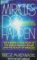 Miracles Do Happen (Paperback): Briege McKenna