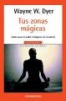 Tus Zonas Magicas (English, Spanish, Paperback): Wayne W. Dyer