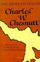 The Short Fiction of Charles W. Chesnutt (Paperback): Charles Waddell Chesnutt