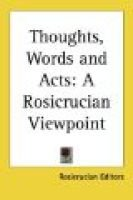 Thoughts, Words and Acts - A Rosicrucian Viewpoint: Puritia
