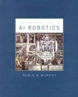 An Introduction to AI Robotics (Hardcover, 2 Rev Ed): Robin R. Murphy