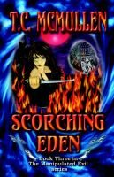 Scorching Eden (Paperback): T. C McMullen