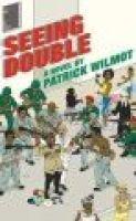 Seeing Double (Hardcover, 1st U.S. ed): Wilmot Patrick, Patrick F Wilmot