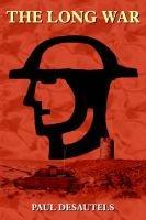 The Long War (Paperback): Paul Desautels