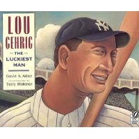 Lou Gehrig - The Luckiest Man (Hardcover, 1st Voyager Books ed): David A Adler
