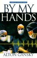 By My Hands - A Novel (Paperback): Alton Gansky