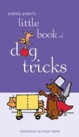 Andrea Arden's Little Book of Dog Tricks (Paperback, illustrated edition): Andrea Arden