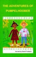 The Adventures of Pumpelhoober (Paperback): David Trobisch