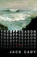 The Off Season (Hardcover): Jack Cady