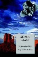21 Dicembre 2012 (Paperback): Adami Alessio